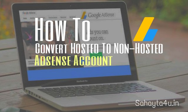 Convert Hosted To Non-Hosted Adsense Account