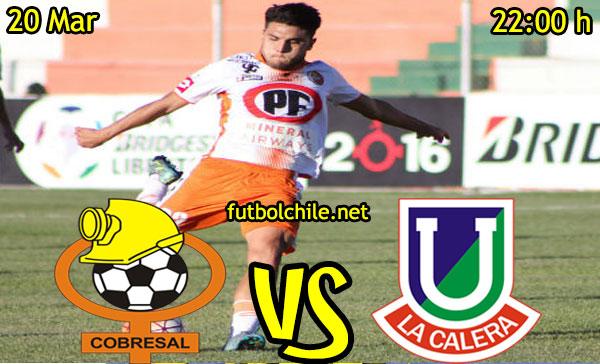 VER STREAM RESULTADO EN VIVO, ONLINE: Cobresal vs Unión La Calera,