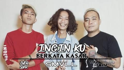 Lirik Lagu SMVLL - Ingin Ku Berkata Kasar feat. Tian Storm x Ever Slkr