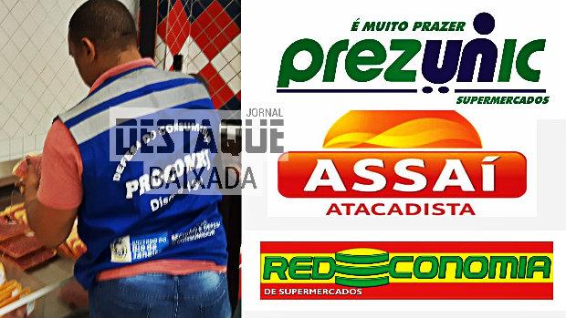 Prezunic, Rede Economia e Assaí são autuados pelo Procon em Nilópolis