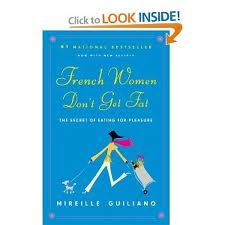 The Hesitant Domestic: French Women Don't Get Fat - Good ...