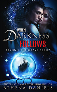 When Darkness Follows - a sexy supernatural romance by Athena Daniels