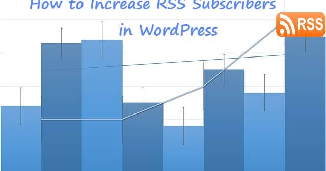 How to Increase RSS Subscribers in WordPress