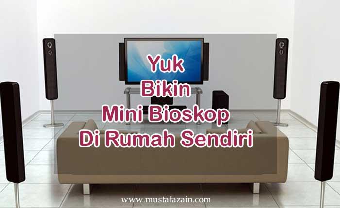 Yuk Bikin Mini Bioskop Di Rumah Sendiri