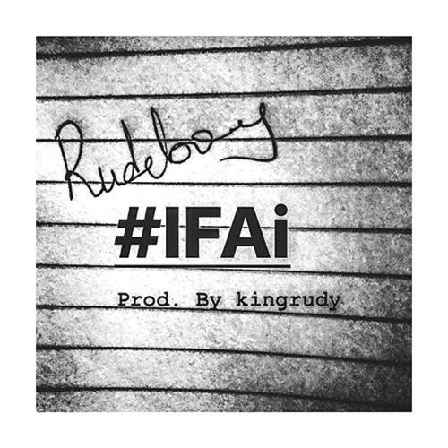 DOWNLOAD MP3: Rudeboy  - IFAi