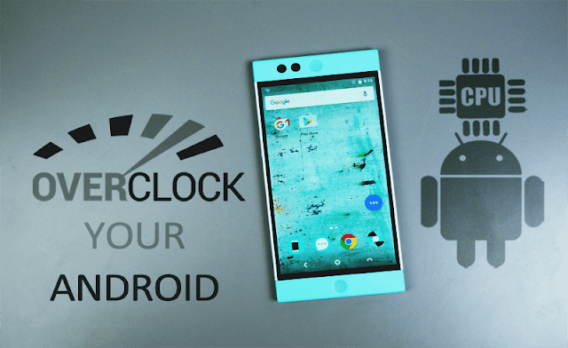 Cara Mengoverclock Android Dengan Mudah