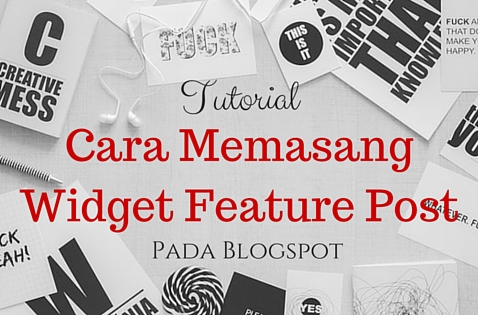 Tutorial-Cara-Memasang-Widget-Feature-Post-pada-blogspot