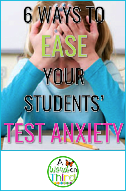 6 Ways To Ease Your Students' Test Anxiety by A Word On Third