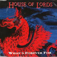 Whats forever for. House of Lords