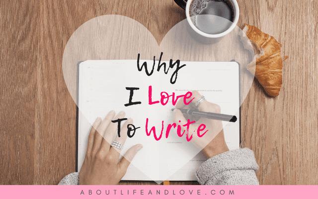 Why I Love To Write