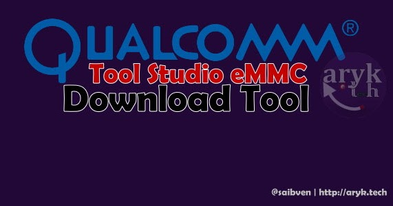 Tool Studio eMMC Download Tool: Flash and Unbrick All Qualcomm