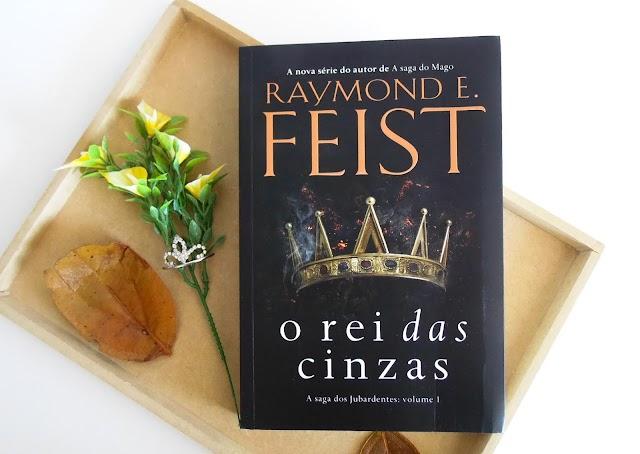 RESENHA | O Rei das Cinzas - Raymond E. Feist