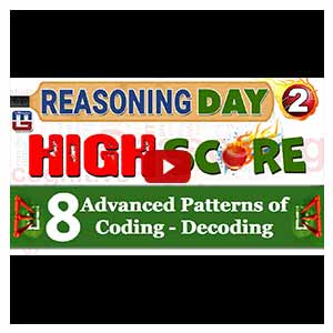 Watch Live Now | High Score | 8 Advanced Patterns of Coding - Decoding | Day 2 | Reasoning | IBPS RRB 2017