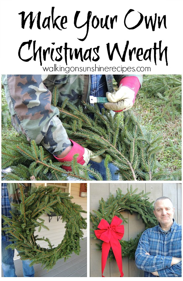 How to Make Your Own Christmas Wreath.  A special post written by the Colonel from Walking on Sunshine Recipes.