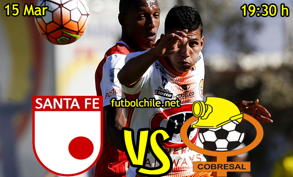 VER STREAM YOUTUBE EN VIVO, ONLINE: Santa Fe vs Cobresal