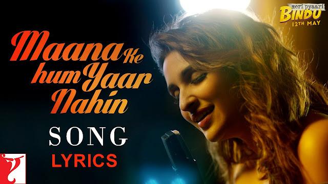 Preeniti Debut Song: Maana Ke Hum Yaar Nahin Lyrics - Meri Pyaari Bindu