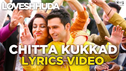Chitta Kukkad - Loveshhuda (2016)