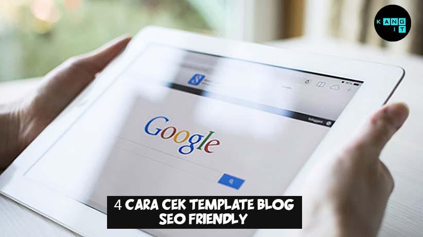 cara cek template blog seo friendly, cek template seo, cara cek template blog