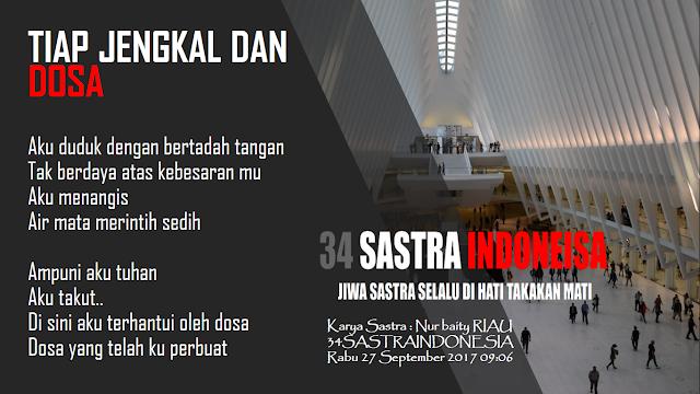 Puisi Agama Terbaru 2018 TIAP JENGKAL DAN DOSA | 34 SASTRA INDONESIA