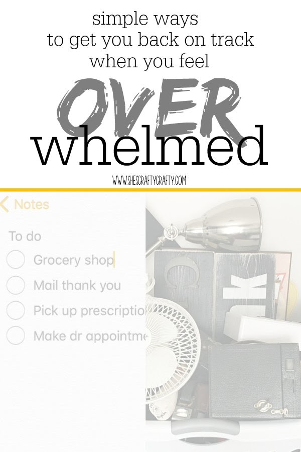 simple ways to get you back on track when you feel overwhelmed