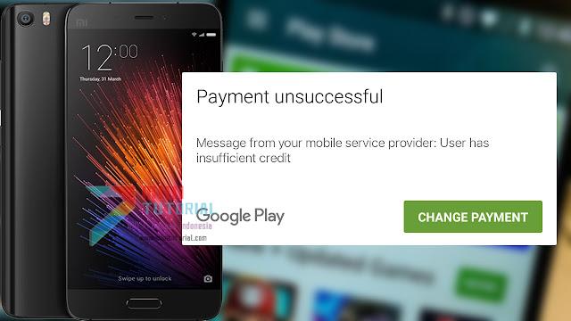 Muncul Error User has Insufficient Credit Ketika Membeli Game atau Aplikasi di Google Playstore Menggunakan Smartphone Xiaomi? Ini Tutorial Cara Memperbaikinya