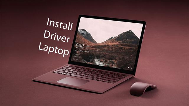 3 Cara Menginstall Driver Laptop, No Ribet!