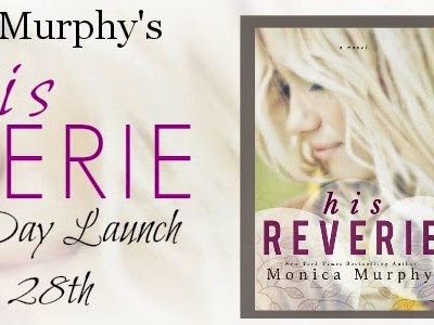RELEASE DAY - His Reverie by Monica Murphy **GIVEAWAY**