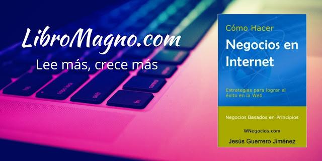 Cómo hacer negocios en Internet – Jesús Guerrero