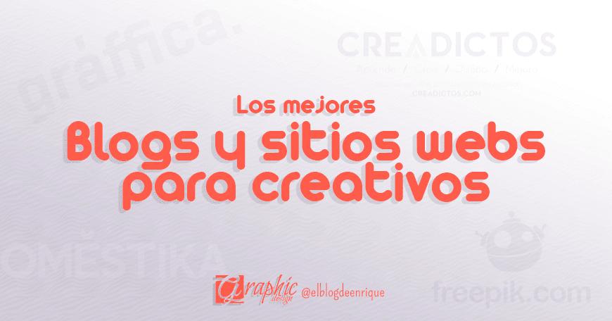 Los mejores sitios webs y blogs apra creativos