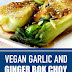 Vegan Garlic and Ginger Bok Choy #vegan #bokchoy
