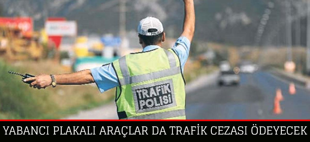 Türkiye'de Yabancı Plakalı Araçlar Trafik Cezalarını Ödemeden Gümrükten Çıkamayacak