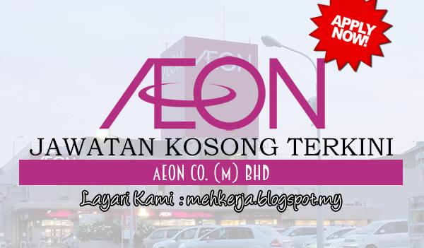 Jawatan Kosong Terkini 2017 di AEON Co. (M) Bhd mehkerja