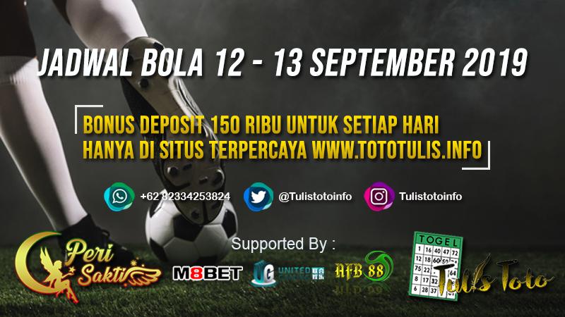 JADWAL BOLA TANGGAL 12 – 13 SEPTEMBER 2019