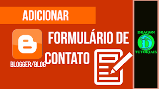Como criar um Formulário de contato no blogger
