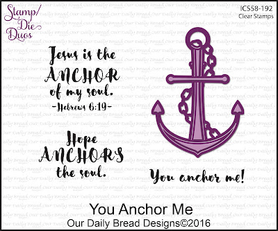 Our Daily Bread Design Stamp/Die Duos: You Anchor Me