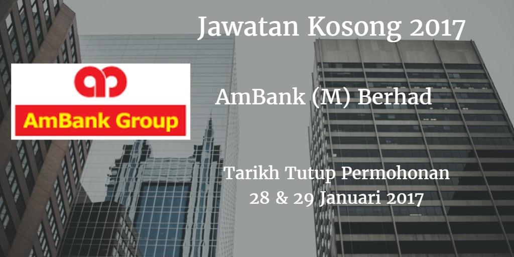 Jawatan Kosong AmBank (M) Berhad 28 & 29 Januari 2017