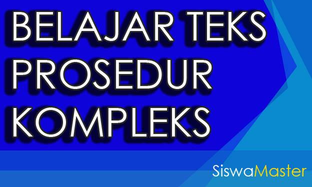 Belajar Teks Prosedur Kompleks