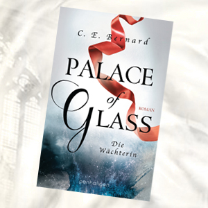 https://www.randomhouse.de/Paperback/Palace-of-Glass-Die-Waechterin/C.-E.-Bernard/Penhaligon/e520263.rhd