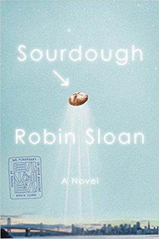 Hora de Ler: Sourdough - Robin Sloan