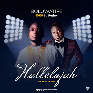 DOWNLOAD MP3: HALLELUJAH - BOLUWATIFE ft PEDRO