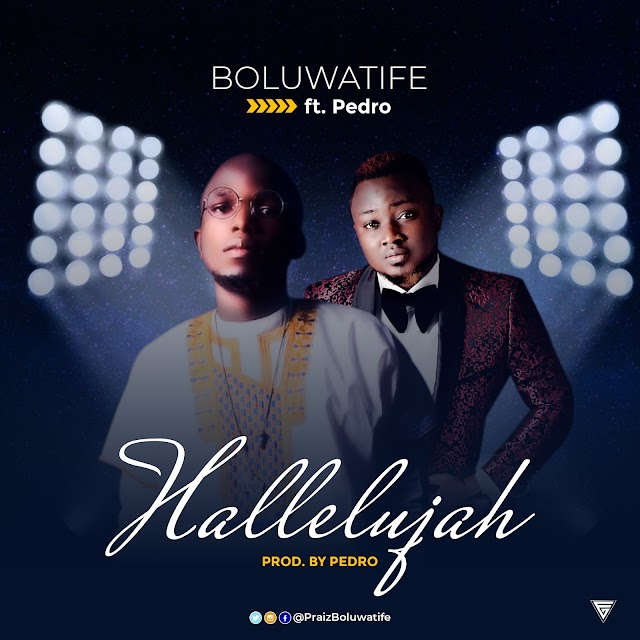 DOWNLOAD MP3: HALLELUJAH - BOLUWATIFE ft PEDRO || @PraizBoluwatife , @favouriteemusic