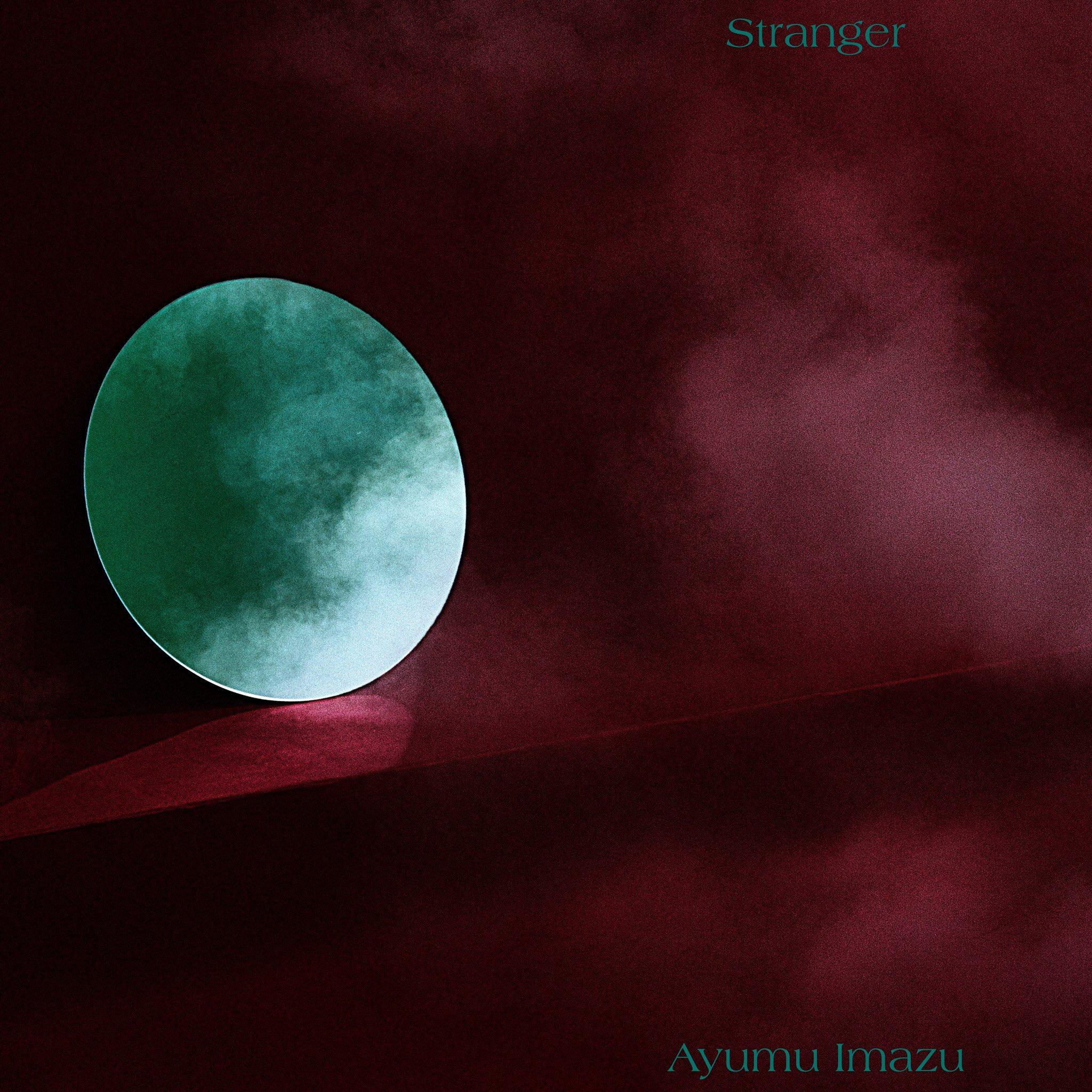 Ayumu Imazu - Stranger
