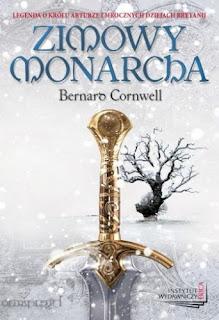 """""""Zimowy monarcha"""" Bernard Cornwell"""