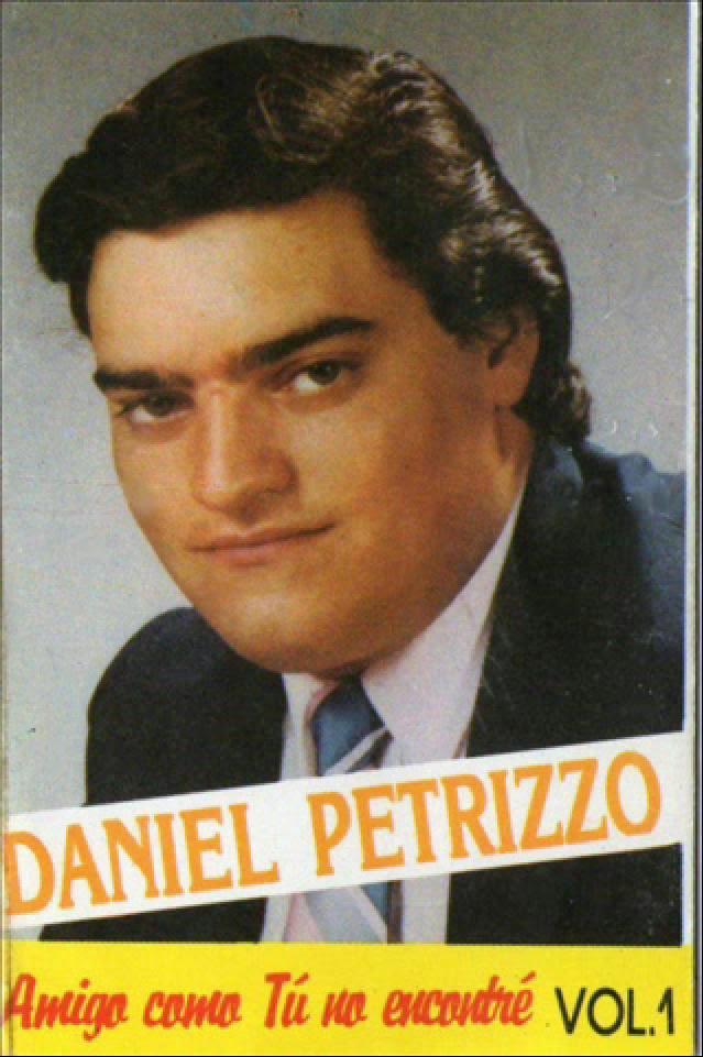 Daniel Petrizzo-Vol 1-Amigo Como Tu No Encontré-