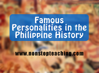 Famous Personalities in the Philippine History (Bullet Form)