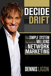 Decide or Drift: The Simple System that Made Me Millions in Network Marketing free book promotion Dennis Ligon