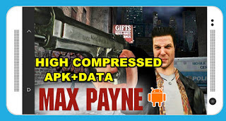Max Payne (399mb) Apk + Obb Highly Compressed In Android