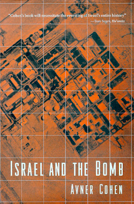 Israel and the Bomb - By Avner Cohen (1999) - The fascinating story about the Israeli bomb