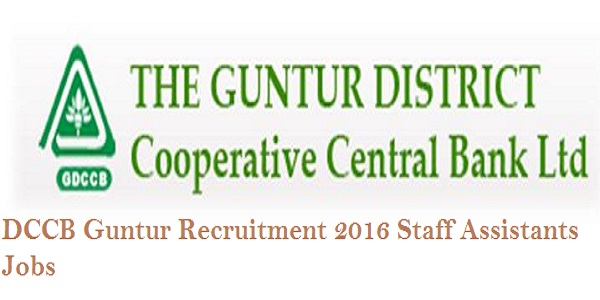 Guntur DCCB Assistant Manager Posts -2016 Recruitment|applications are invited for appoinment to the post of Assistant Manager in the Guntur District Cooperative Central Bank Ltd.,