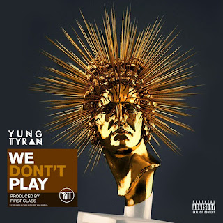 [feature]Yung Tyran - We Don't Play cover with golden head bust